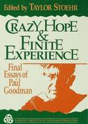 Crazy Hope and Finite Experience: Final Essays of Paul Goodman