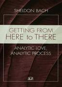 Getting from Here to There: Analytic Love, Analytic Process