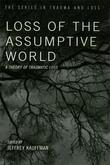 Loss of the Assumptive World: A Theory of Traumatic Loss