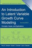 An Introduction to Latent Variable Growth Curve Modeling: Concepts, Issues, and Application, Second Edition