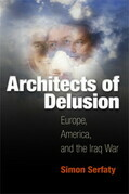 Architects of Delusion: Europe, America, and the Iraq War