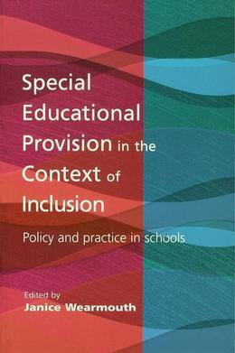 Special Educational Provision in the Context of Inclusion: Policy and Practice in Schools