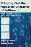 Bringing Out the Algebraic Character of Arithmetic: From Children's Ideas To Classroom Practice
