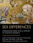 Sex Differences: Summarizing More than a Century of Scientific Research
