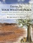 Entering Into Your Wealthy Place: A Forty Day Journey Out of Your Financial Wilderness
