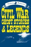 Civil War Ghost Stories & Legends