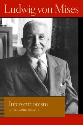Interventionism: An Economic Analysis