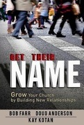 Get Their Name: Grow Your Church by Building New Relationships