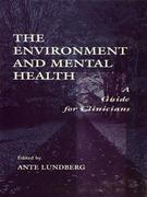 The Environment and Mental Health: A Guide for Clinicians