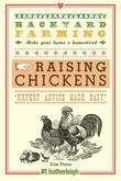 Backyard Farming: Raising Chickens: From Building Coops to Collecting Eggs and More