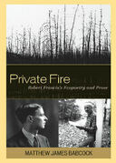 Private Fire: Robert Francis's Ecopoetry and Prose