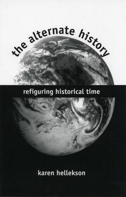 The Alternate History: Refigurng Historical Time