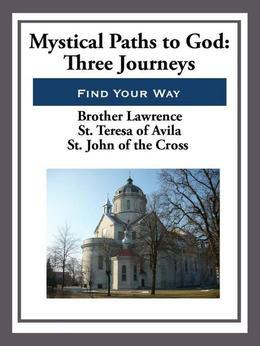Mystical Paths to God: Three Journeys