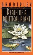 Death of a Political Plant: A Gardening Mystery