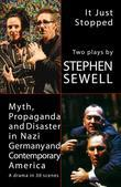 Myth, Propaganda and Disaster in Nazi Germany and Contemporary America/It Just Stopped