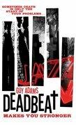 Deadbeat - Makes You Stronger