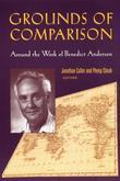 Grounds of Comparison: Around the Work of Benedict Anderson