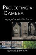 Projecting a Camera: Language-Games in Film Theory