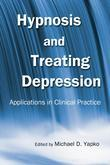 Hypnosis and Treating Depression: Applications in Clinical Practice: Applications in Clinical Practice