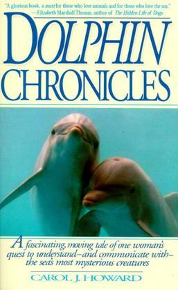 Dolphin Chronicles: One Woman's Quest to Understand the Sea's Most Mysterious Creatures