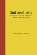 Sufi Aesthetics: Beauty, Love, and the Human Form in the Writings of Ibn 'Arabi and 'Iraqi