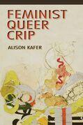 Feminist, Queer, Crip