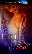 The Devil You Need