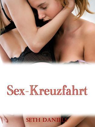 Sex-Kreuzfahrt: Eine Erotische Fantasie Von Mehreren Partnern