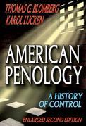 American Penology: A History of Control  (Enlarged Second Edition)