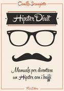 Hipster Dixit: Manuale per diventare un Hipster con i baffi