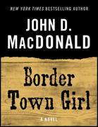 Border Town Girl: A Novel