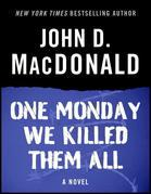 One Monday We Killed Them All: A Novel