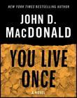 You Live Once: A Novel