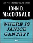 Where Is Janice Gantry?: A Novel