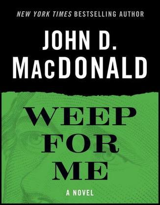Weep for Me: A Novel