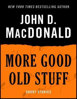 More Good Old Stuff: Short Stories