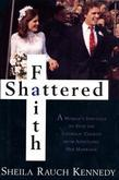Shattered Faith: A Woman's Struggle to Stop the Catholic Church from Annuling Her Marriage