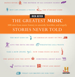 The Greatest Music Stories Never Told