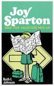 Joy Sparton and the Vacation Mix-Up