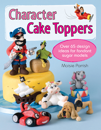 Character Cake Toppers: Over 65 Design Ideas for Sugar Fondant Models