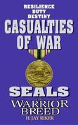 Seals the Warrior Breed: Casualties of War