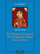 Un Français à la cour de l'empereur Akbar – Jean de Fodoas
