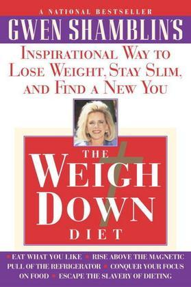 The Weigh Down Diet: Inspirational Way to Lose Weight, Stay Slim, and Find a New You