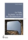 Le Vide, le plein, un fait de l'Architecture