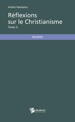 Réflexions sur le Christianisme - Tome 2
