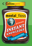 mental floss presents Instant Knowledge