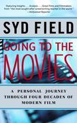 Going to the Movies: A Personal Journey Through Four Decades of Modern Film