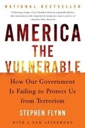 America the Vulnerable: Struggling to Secure the Homeland