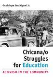 Chicana/o Struggles for Education: Activism in the Community