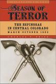 Season of Terror: The Espinosas in Central Colorado, March-October 1863